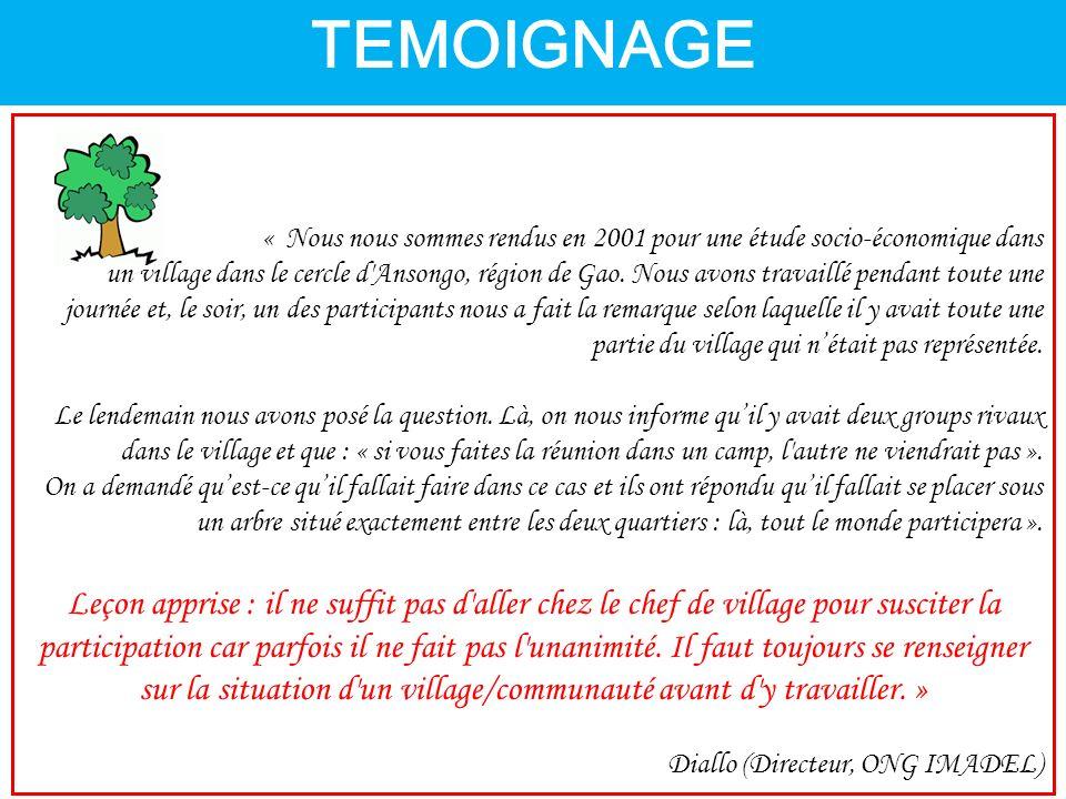 TEMOIGNAGE « Nous nous sommes rendus en 2001 pour une étude socio-économique dans un village dans le cercle d Ansongo, région de Gao.