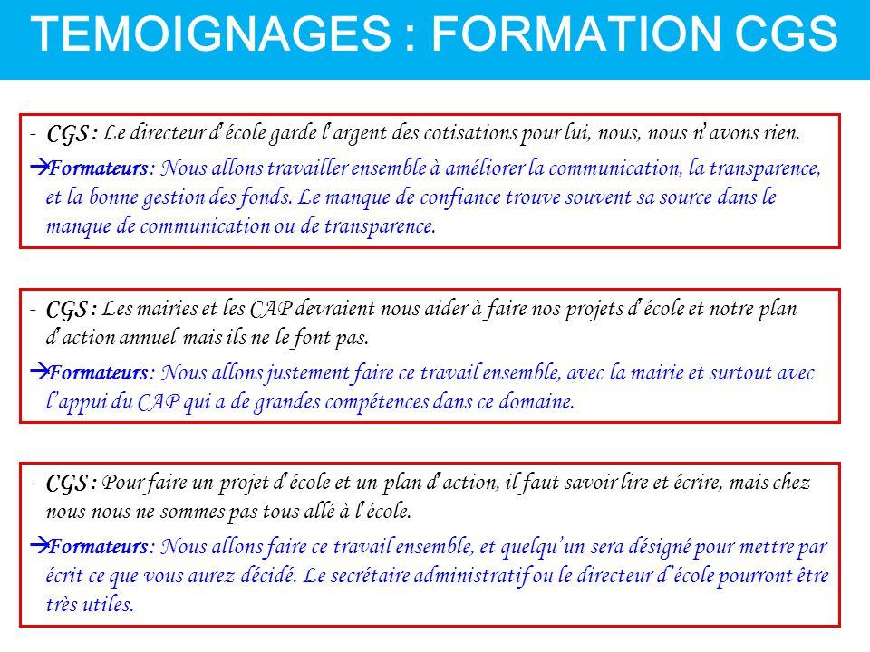 TEMOIGNAGES : FORMATION CGS -CGS : Pour faire un projet d'école et un plan d'action, il faut savoir lire et écrire, mais chez nous nous ne sommes pas tous allé à l'école.