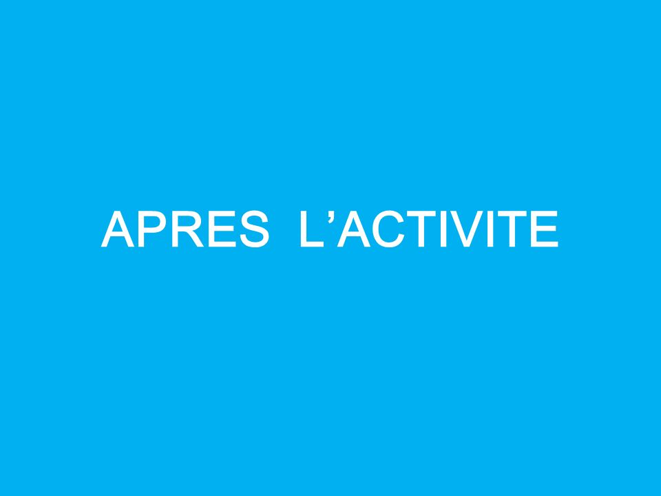 APRES L'ACTIVITE