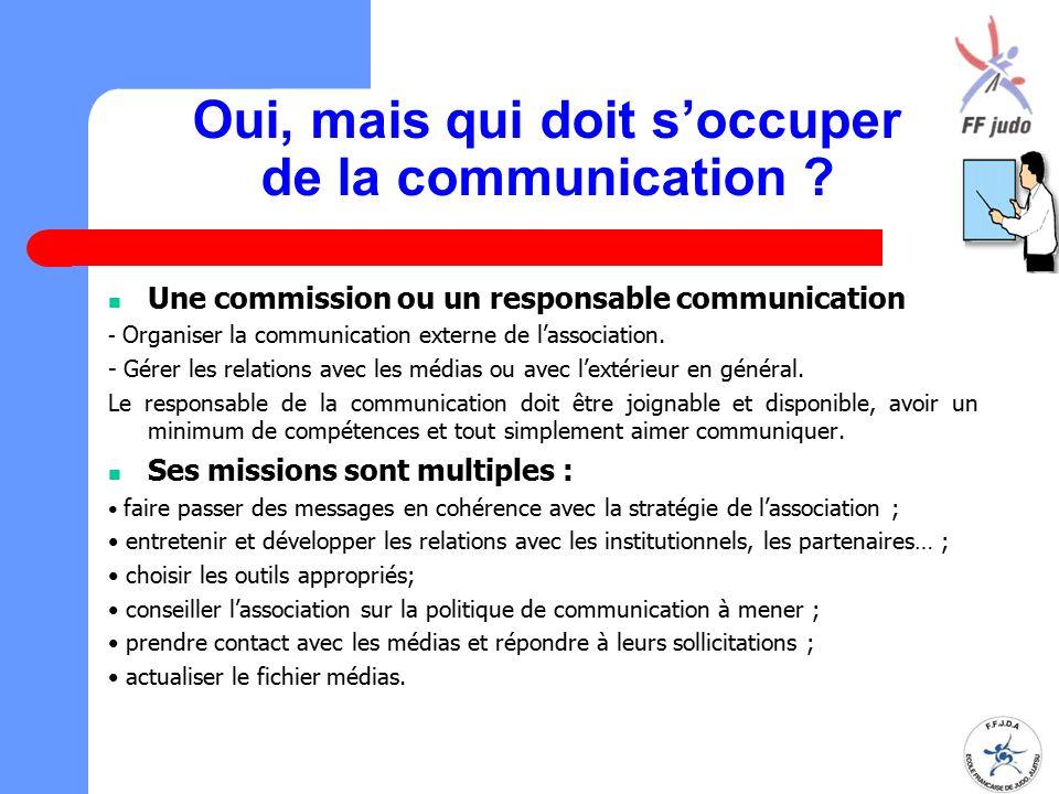 Oui, mais qui doit s'occuper de la communication ? Une commission ou un responsable communication - Organiser la communication externe de l'associatio