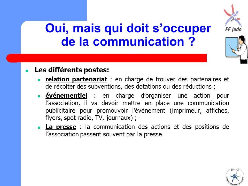 Oui, mais qui doit s'occuper de la communication ? Les différents postes: relation partenariat : en charge de trouver des partenaires et de récolter d