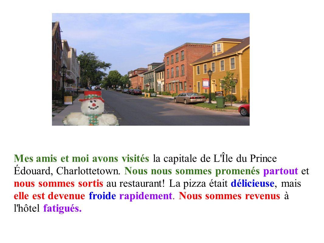 Mes amis et moi avons visités la capitale de L Île du Prince Édouard, Charlottetown.