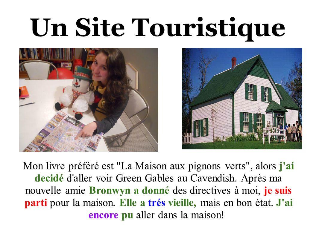 Mon livre préféré est La Maison aux pignons verts , alors j ai decidé d aller voir Green Gables au Cavendish.