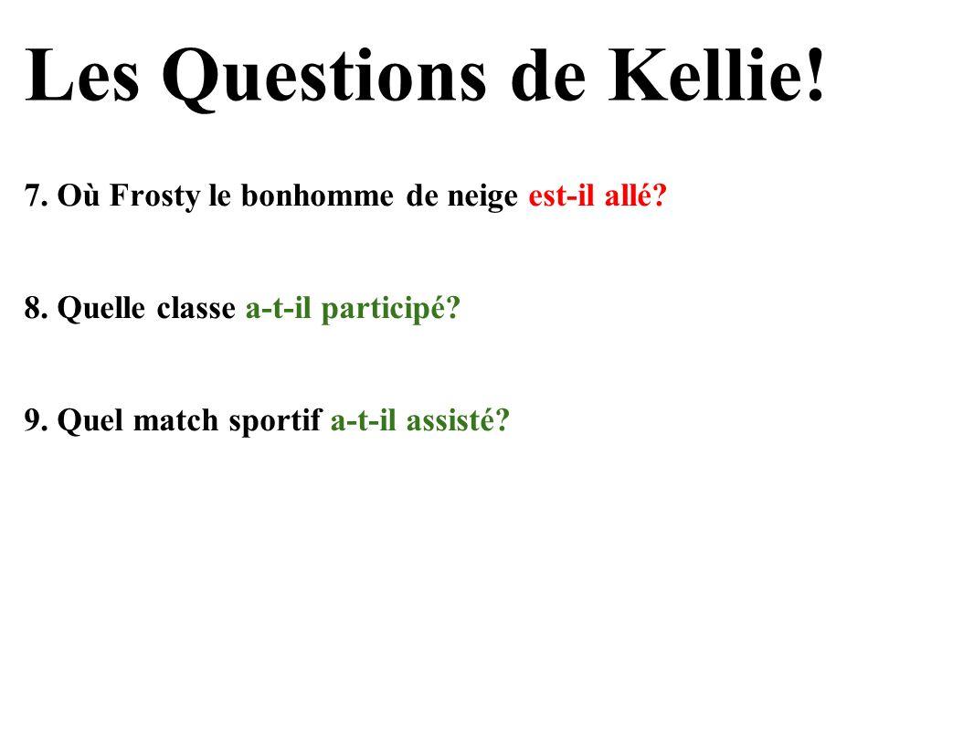 Les Questions de Kellie.7. Où Frosty le bonhomme de neige est-il allé.