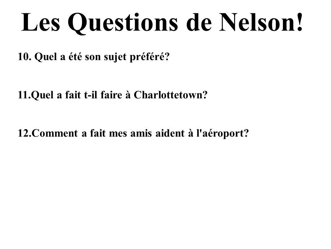 Les Questions de Nelson.10. Quel a été son sujet préféré.