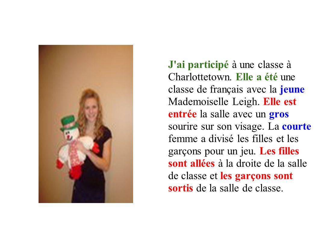 J ai participé à une classe à Charlottetown.