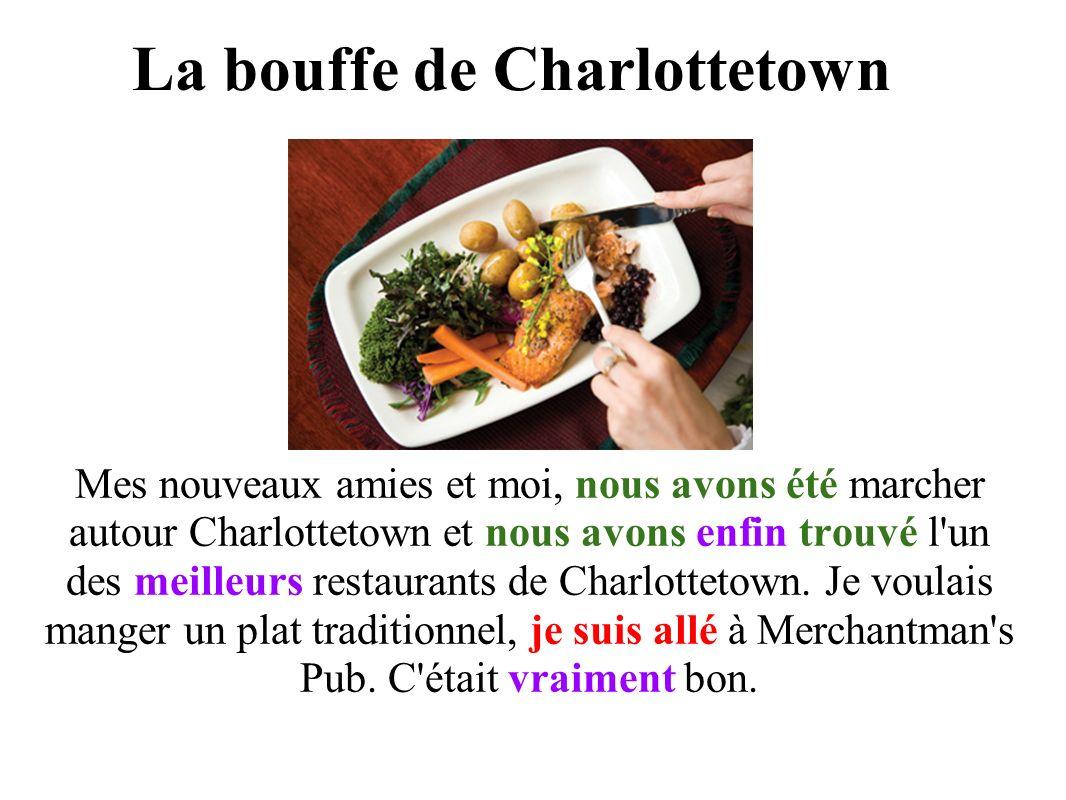 La bouffe de Charlottetown Mes nouveaux amies et moi, nous avons été marcher autour Charlottetown et nous avons enfin trouvé l un des meilleurs restaurants de Charlottetown.