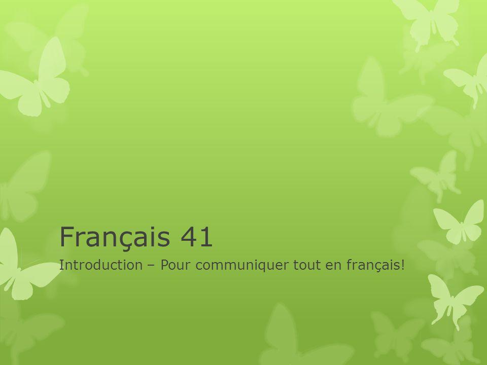 Français 41 Introduction – Pour communiquer tout en français!