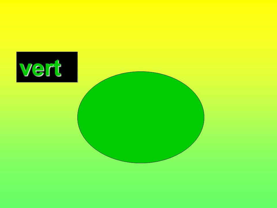 Les couleurs Look at the following colours and tell me what colour is the word written in.