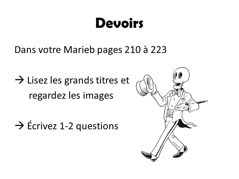 Devoirs Dans votre Marieb pages 210 à 223  Lisez les grands titres et regardez les images  Écrivez 1-2 questions