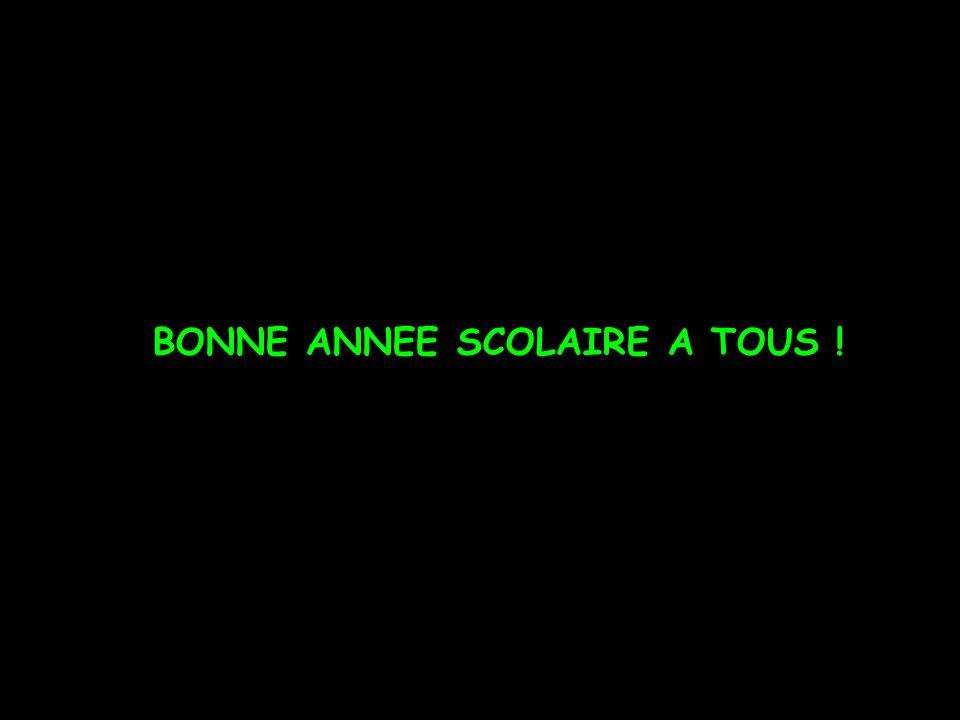 BONNE ANNEE SCOLAIRE A TOUS !