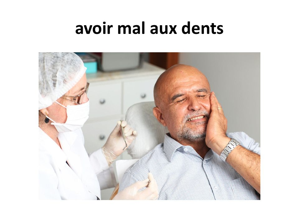 avoir mal aux dents