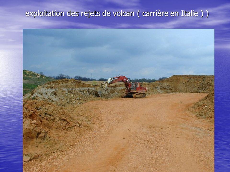 exploitation des rejets de volcan ( carrière en Italie ) )