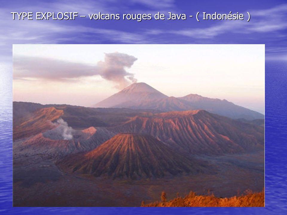 TYPE EXPLOSIF – volcans rouges de Java - ( Indonésie )