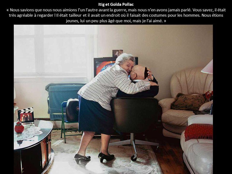 Itig et Golda Pollac « Nous savions que nous nous aimions l'un l'autre avant la guerre, mais nous n'en avons jamais parlé. Vous savez, il était très a