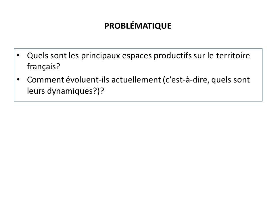 PROBLÉMATIQUE Quels sont les principaux espaces productifs sur le territoire français.