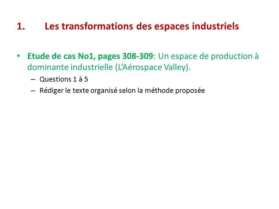 1.Les transformations des espaces industriels Etude de cas No1, pages 308-309: Un espace de production à dominante industrielle (L'Aérospace Valley).