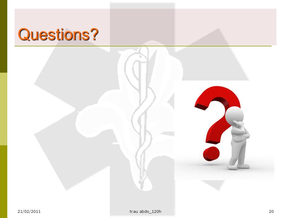 21/02/2011trau abdo_120h20 Questions?