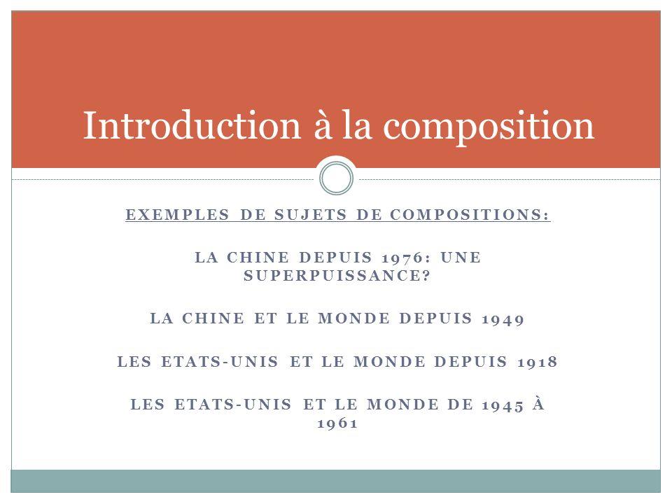 EXEMPLES DE SUJETS DE COMPOSITIONS: LA CHINE DEPUIS 1976: UNE SUPERPUISSANCE.