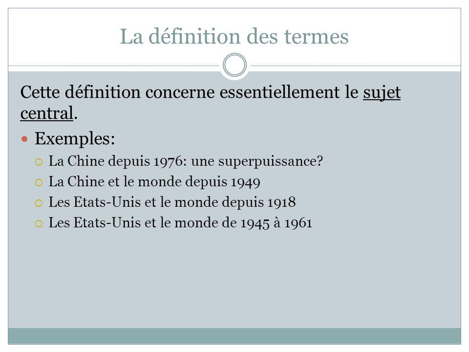 La définition des termes Cette définition concerne essentiellement le sujet central.