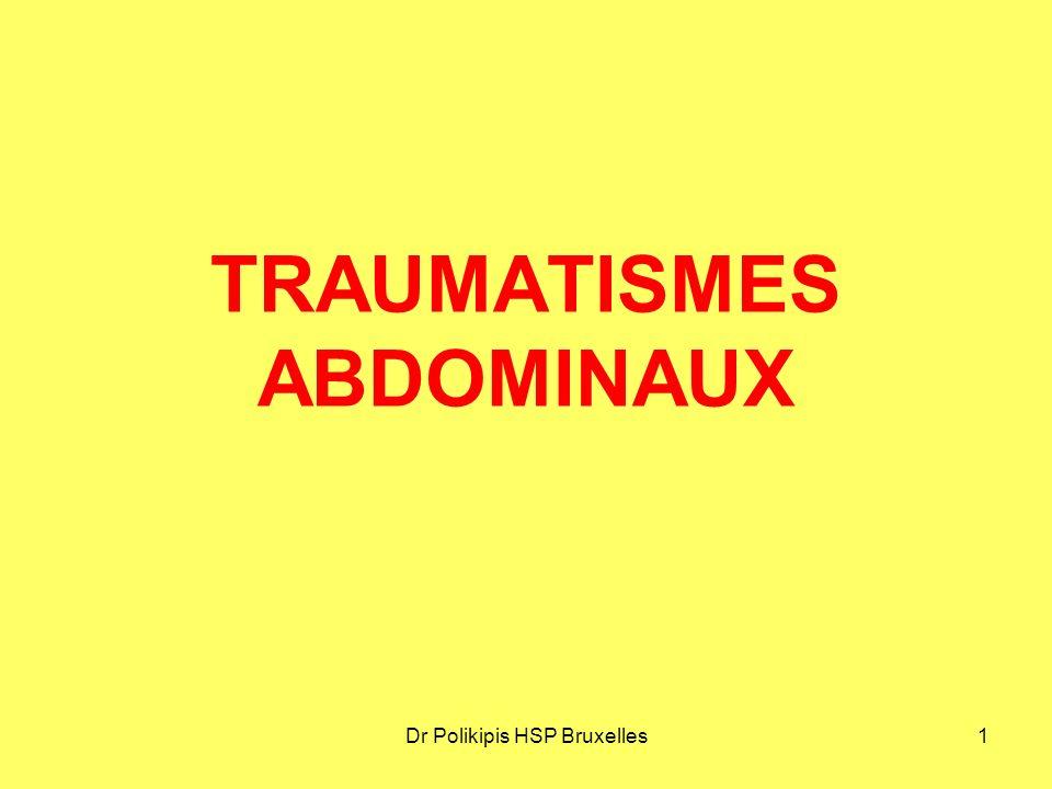 Dr Polikipis HSP Bruxelles1 TRAUMATISMES ABDOMINAUX