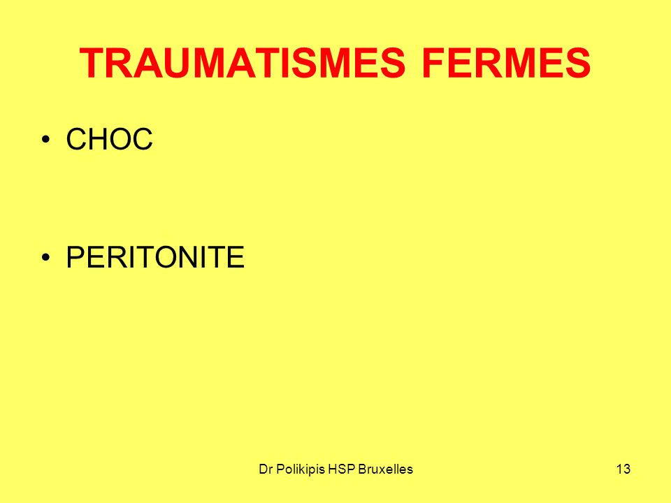 Dr Polikipis HSP Bruxelles13 TRAUMATISMES FERMES CHOC PERITONITE