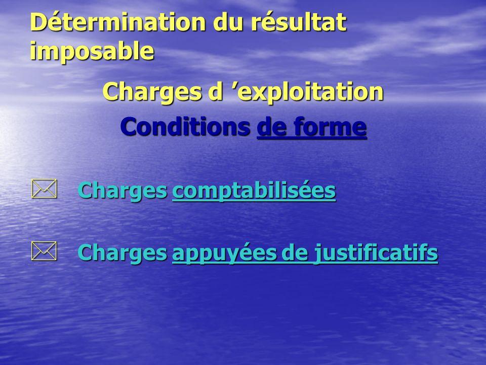 Détermination du résultat imposable Charges d 'exploitation Conditions de fond 2 Gestion normale 2 Intérêt de l 'entreprise 2 Diminution de l 'actif net 2 Non exclues par disposition fiscale fiscale