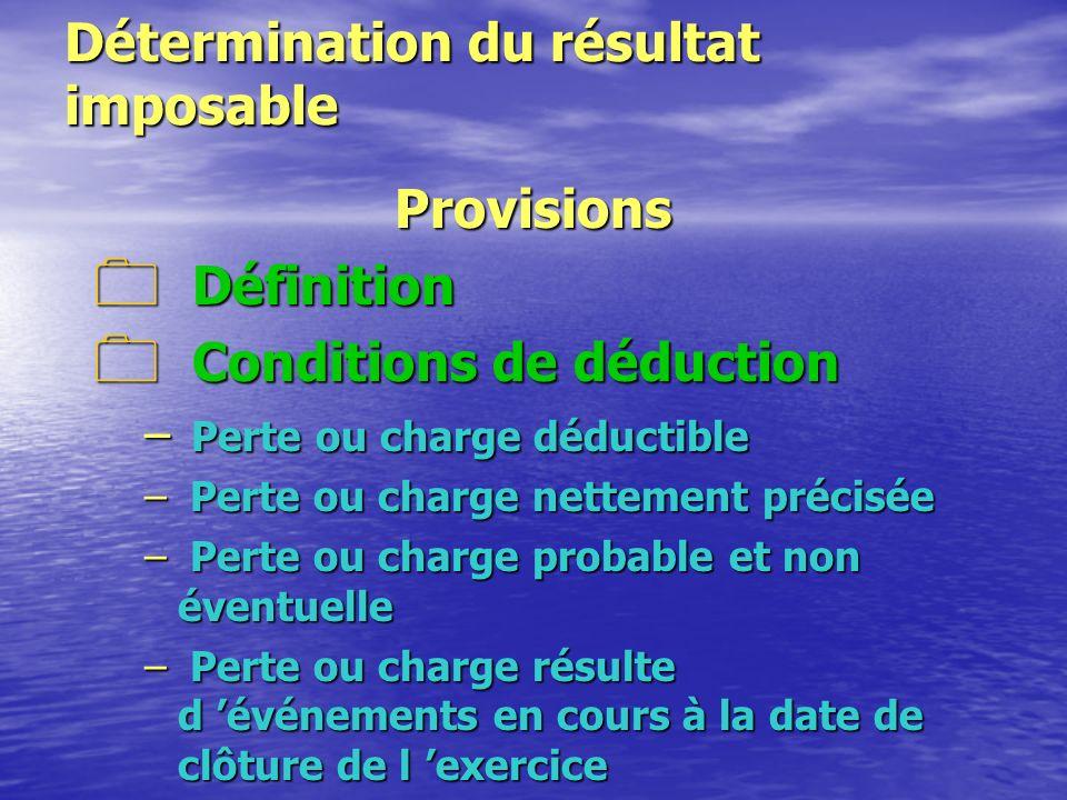 Détermination du résultat imposable Amortissements 4 Définition 4 Obligations comptables 4 Conditions de déduction 4 Modes d 'amortissement 4 Amortissements réputés différés