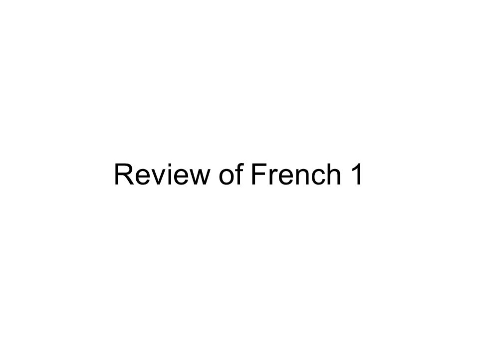 Review of French 1
