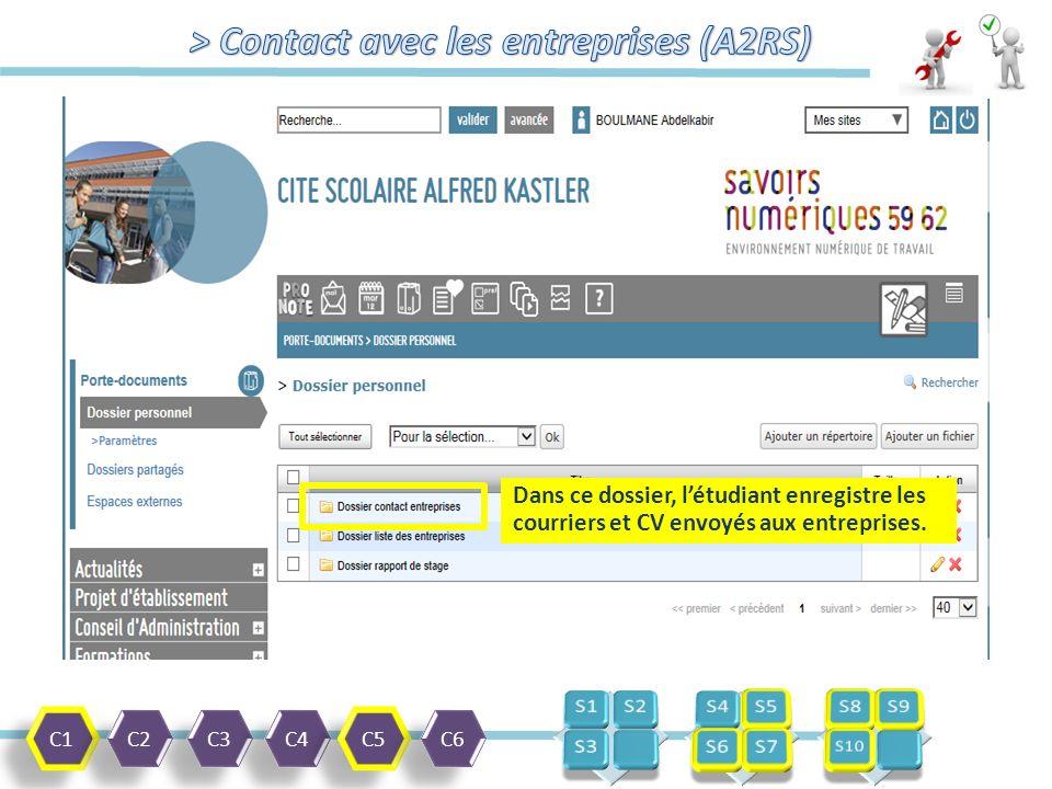 C1 C2 C3 C4 C5 C6 Dans ce dossier, l'étudiant enregistre les courriers et CV envoyés aux entreprises.