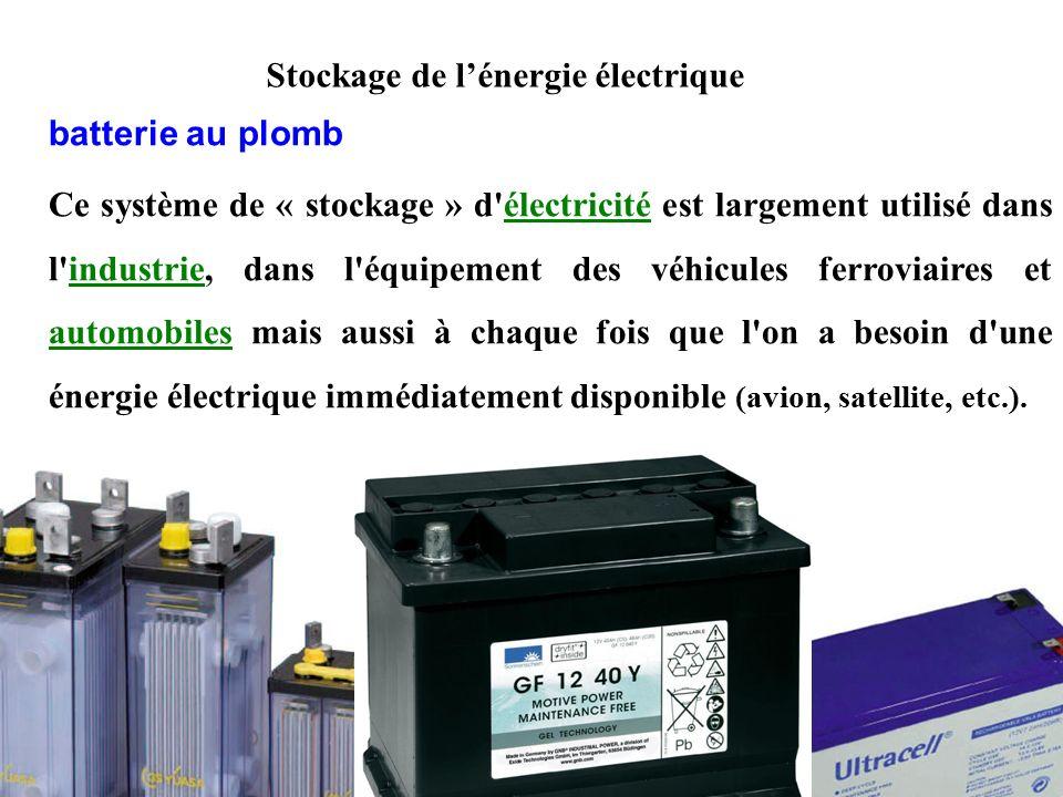 batterie au plomb Ce système de « stockage » d électricité est largement utilisé dans l industrie, dans l équipement des véhicules ferroviaires et automobiles mais aussi à chaque fois que l on a besoin d une énergie électrique immédiatement disponible (avion, satellite, etc.).électricitéindustrie automobiles