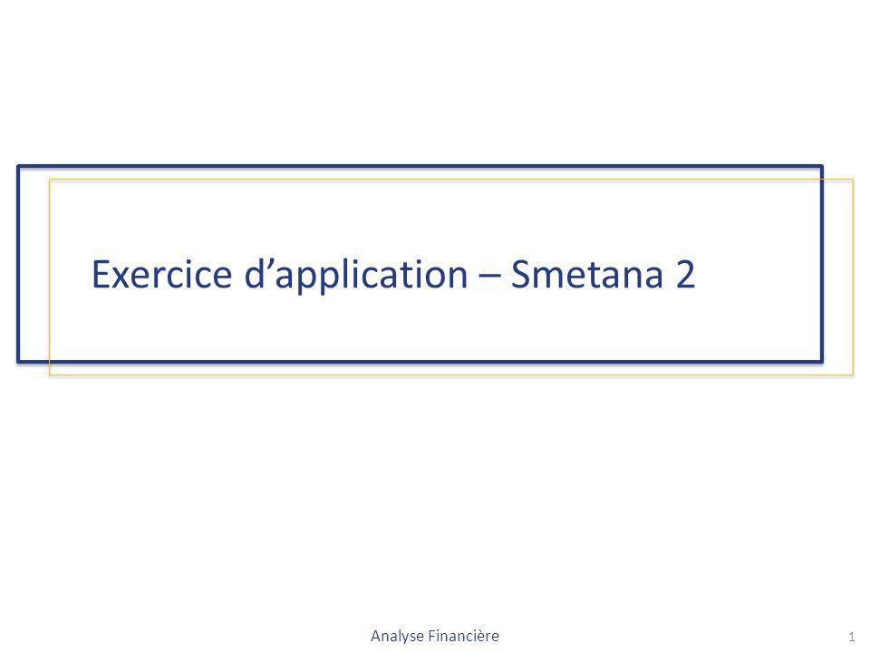 Exercice d'application – Smetana 2 Analyse Financière 1