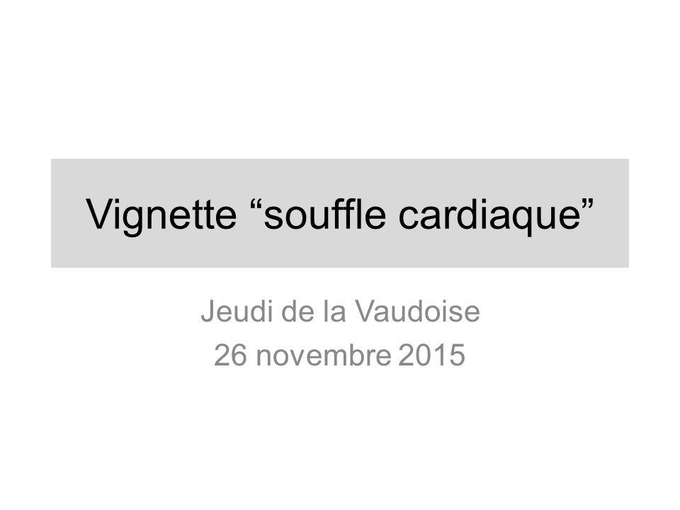 Vignette souffle cardiaque Jeudi de la Vaudoise 26 novembre 2015