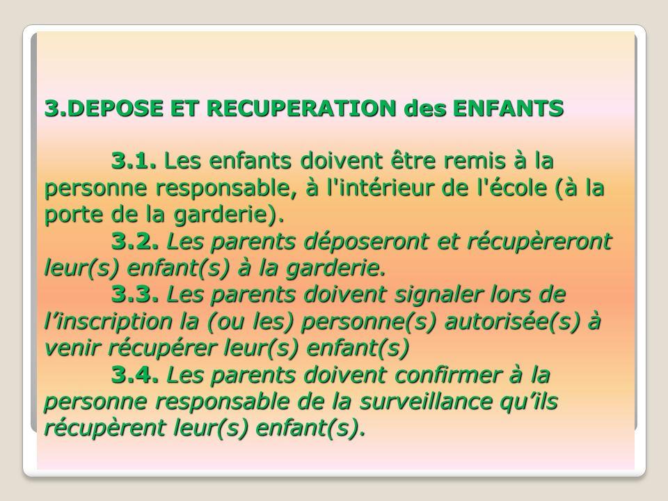 3.DEPOSE ET RECUPERATION des ENFANTS 3.1.