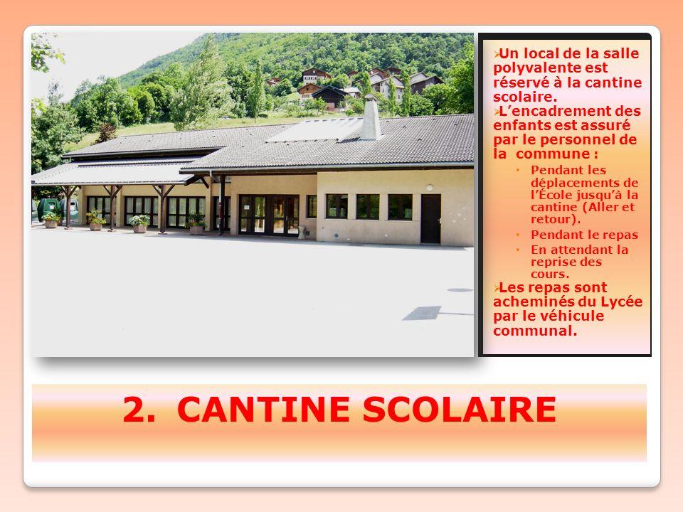 2. 2.CANTINE SCOLAIRE  Un local de la salle polyvalente est réservé à la cantine scolaire.