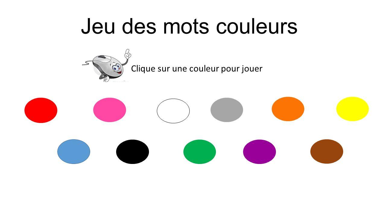 Jeu des mots couleurs Clique sur une couleur pour jouer