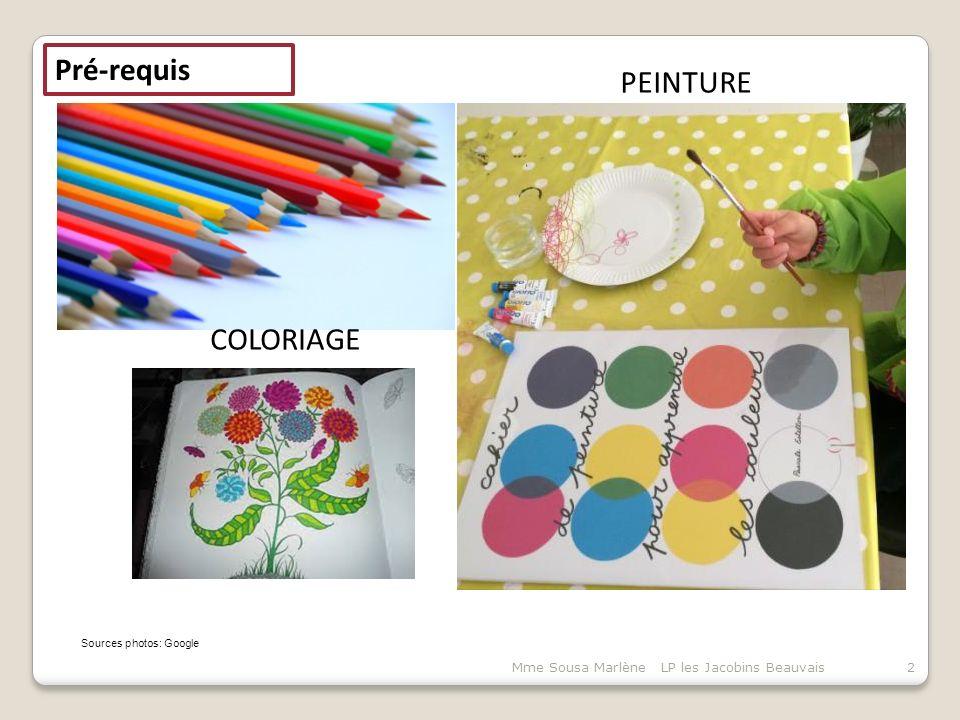 Pré-requis Sources photos: Google PEINTURE COLORIAGE 2Mme Sousa Marlène LP les Jacobins Beauvais