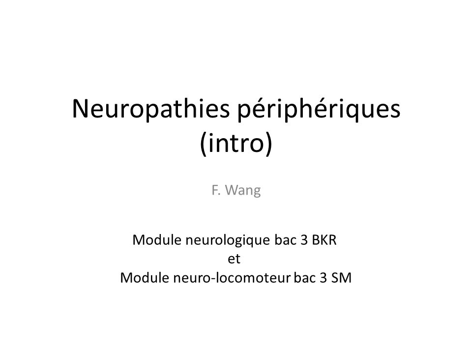 Neuropathies périphériques (intro) F.