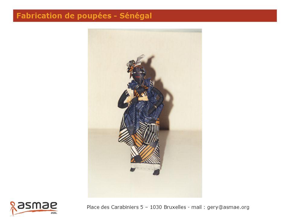 Fabrication de poupées - Sénégal Place des Carabiniers 5 – 1030 Bruxelles - mail : gery@asmae.org