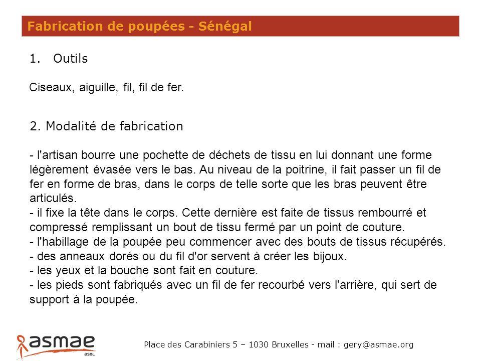 Place des Carabiniers 5 – 1030 Bruxelles - mail : gery@asmae.org Fabrication de poupées - Sénégal