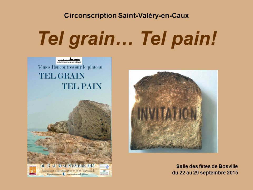 Circonscription Saint-Valéry-en-Caux Tel grain… Tel pain.