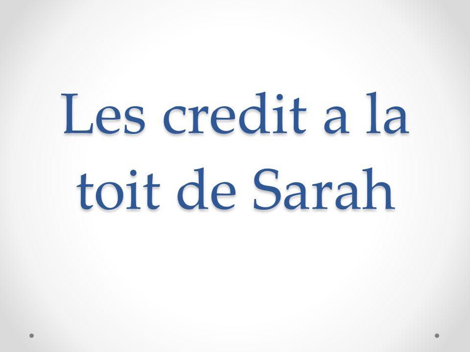 Les credit a la toit de Sarah