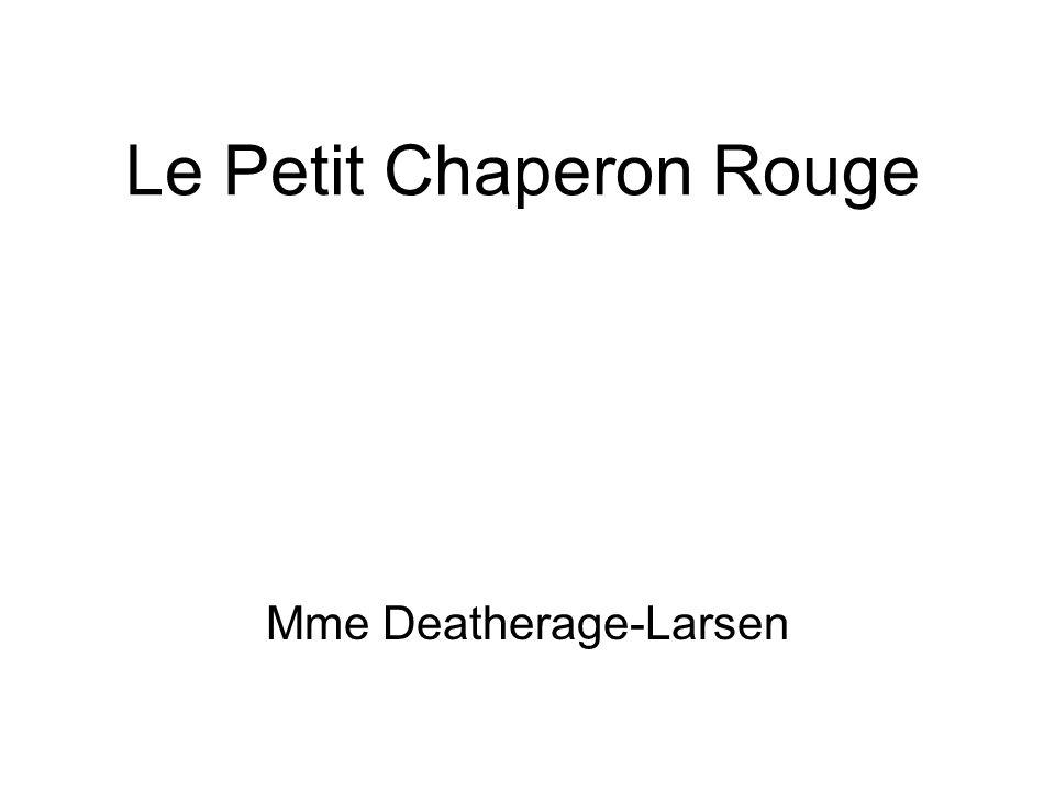 Le Petit Chaperon Rouge Mme Deatherage-Larsen