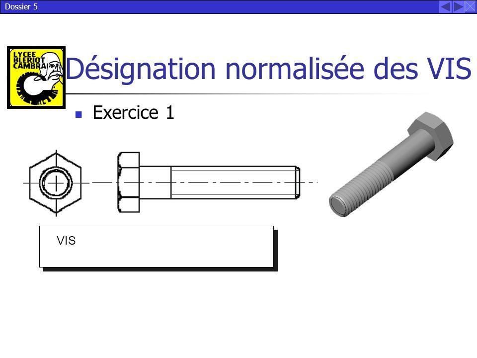 Dossier 5 Désignation normalisée des VIS VIS Exercice 1