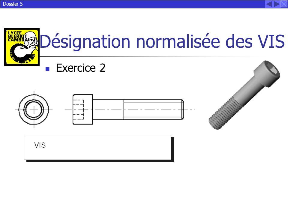 Dossier 5 Désignation normalisée des VIS VIS Exercice 2