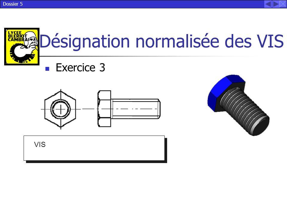 Dossier 5 Désignation normalisée des VIS VIS Exercice 3