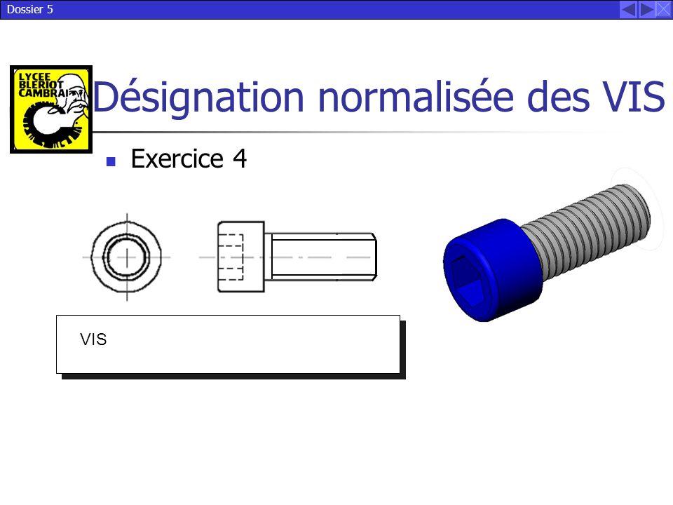 Dossier 5 Désignation normalisée des VIS VIS Exercice 4