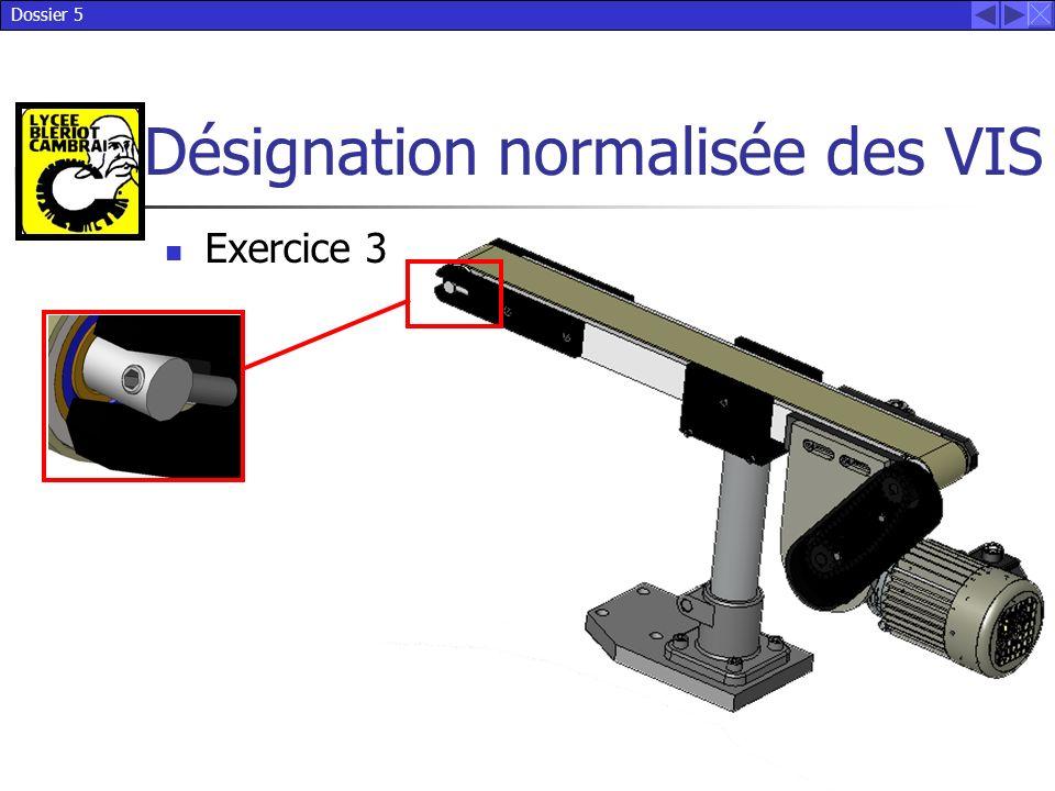 Dossier 5 Désignation normalisée des VIS Exercice 3