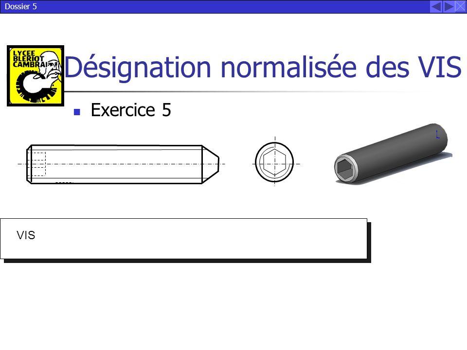 Dossier 5 Désignation normalisée des VIS VIS Exercice 5