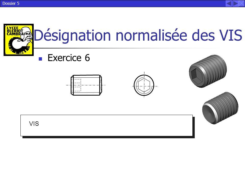 Dossier 5 Désignation normalisée des VIS Exercice 6 VIS